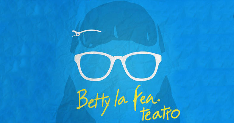 Betty la Fea, Teatro